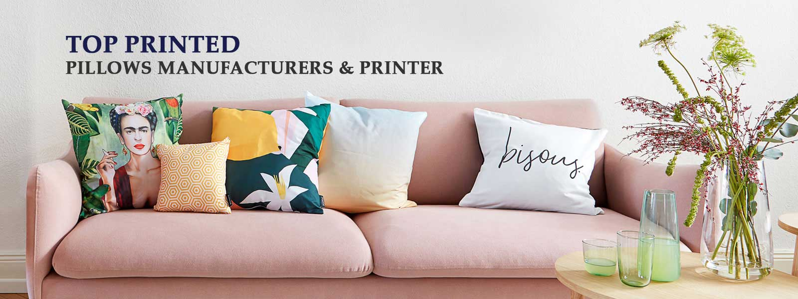 Top printed pillows Manufacturers and Printer